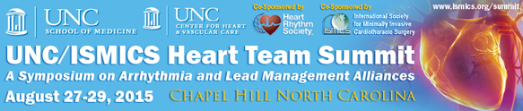 UNC/ISMICS Heart Team Summit: A Symposium on Arrhythmia and Lead Management Alliances