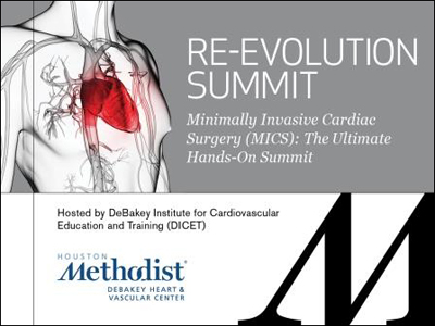 7th Annual Re-Evolution Summit - Minimally Invasive Cardiac Surgery (MICS): The Ultimate Hands-On Summit