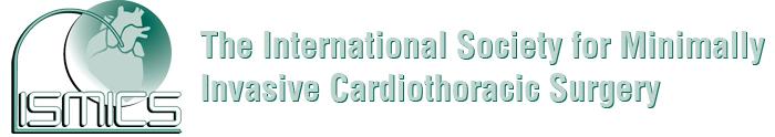 The International Society for Minimally Invasive Cardiothoracic Surgery (ISMICS)